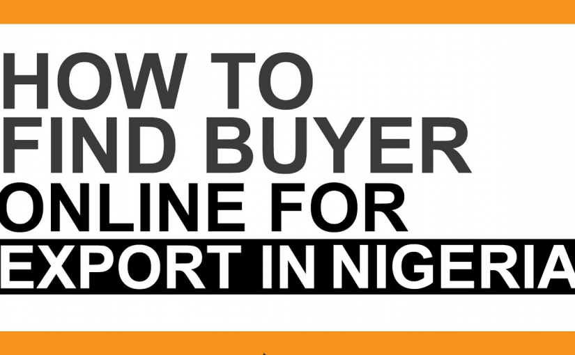 Finding buyer online for export in Nigeria